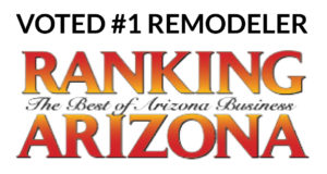Voted #1 Remodeler Ranking Arizona